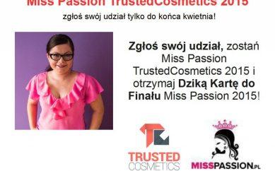 Miss Passion TrustedCosmetics 2015 – zgłoś swój udział tylko do końca kwietnia!!! – Zdobądź prestiż, rozpoznawalność w branży i wygraj profesjonalną sesję zdjęciową