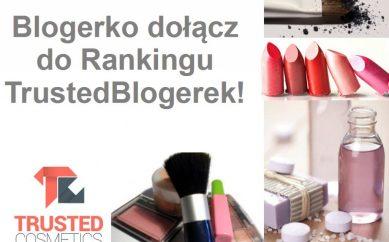 Blogerko dołącz do Rankingu TrustedBlogerek!