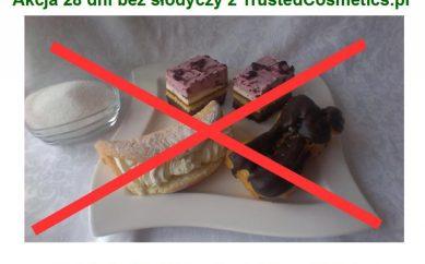 Akcja 28 dni bez słodyczy z TrustedCosmetics dla zdrowia i urody