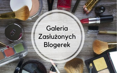 Czym jest Galeria Zasłużonych Blogerek i jak się w niej znaleźć?