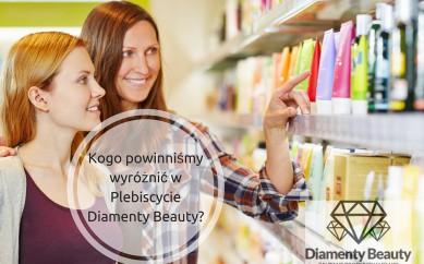 Zgłoś swoich faworytów do Plebiscytu Diamenty Beauty 2016, kto Twoim zdaniem zasługuje na to wyróżnienie?