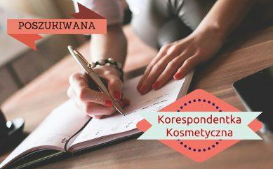 Poszukiwana korespondentka kosmetyczna w dniach 16-17 kwietnia do udziału w imprezie kosmetycznej w Krakowie!