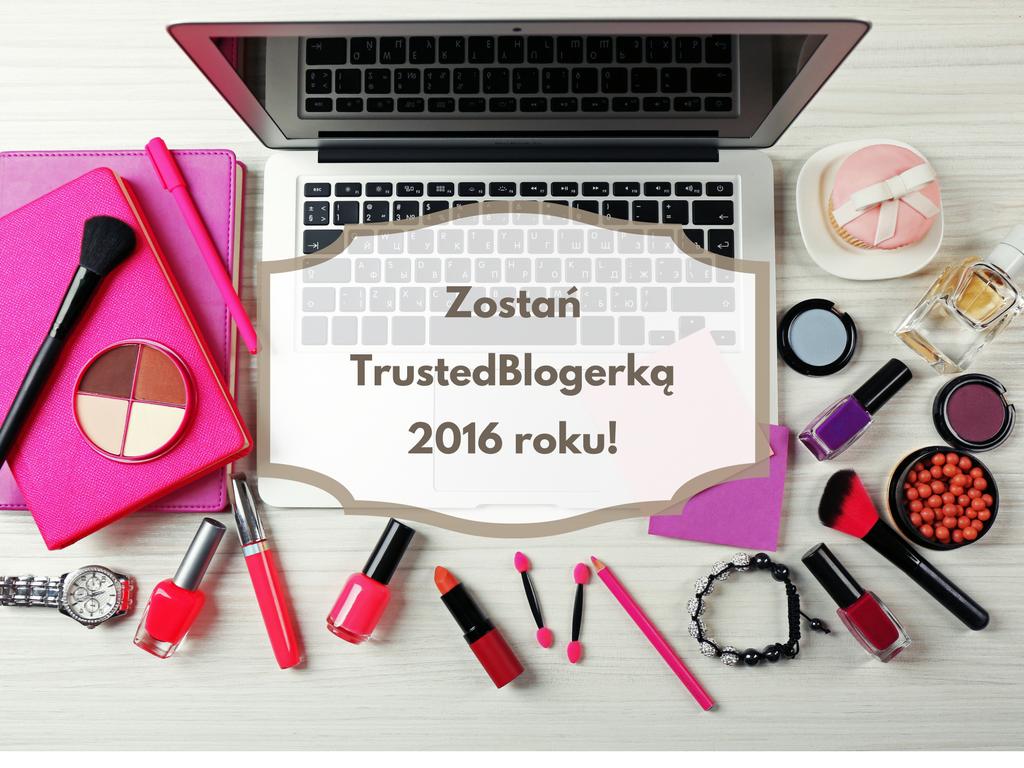 zostan_trustedblogerka_2016_roku