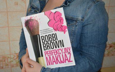 """Recenzja książki """"Perfekcyjny Makijaż"""" autorstwa Bobbi Brown"""