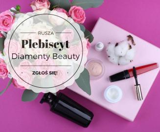 Czekamy na zgłoszenia w Plebiscycie Diamenty Beauty 2018!