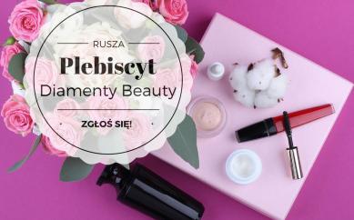 Czekamy na zgłoszenia w V edycji Plebiscytu Diamenty Beauty 2019!