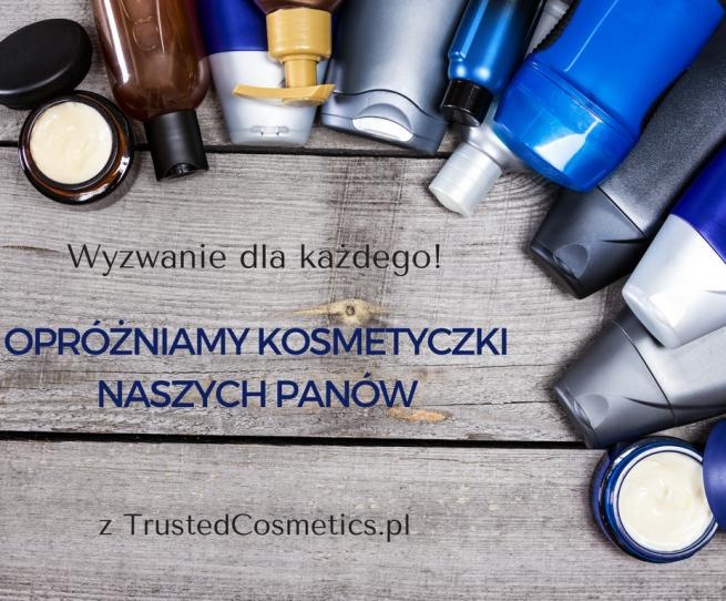 Opróżniamy Kosmetyczki Naszych Panów! Zapowiedź wyzwania dla blogerek, czytelniczek i nie tylko!
