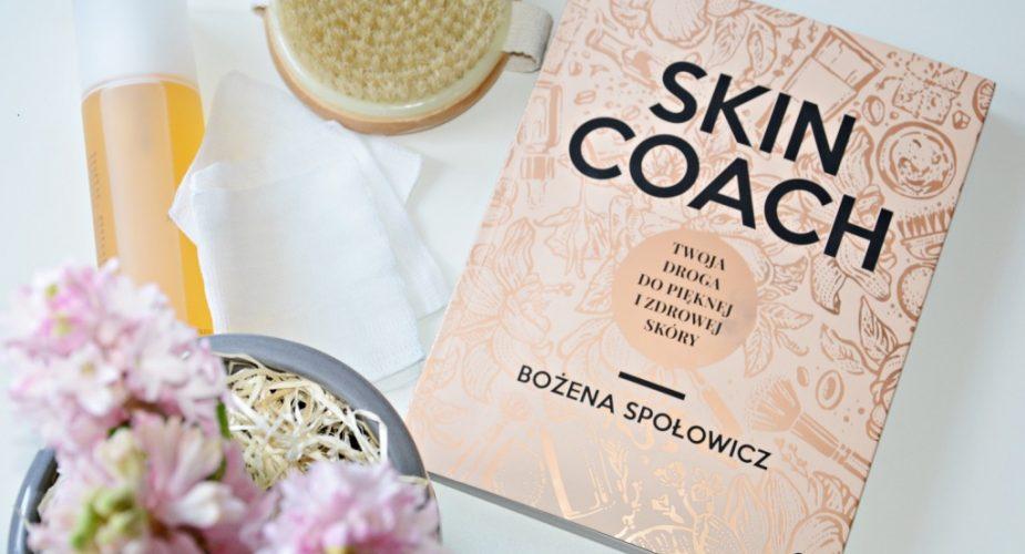 """Obietnica doskonałej kondycji skóry, czyli recenzja książki """"Skin Coach"""""""