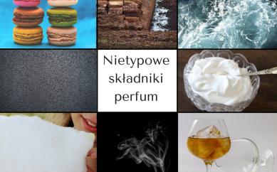 Nietypowe nuty wchodzące w skład kompozycji zapachowych
