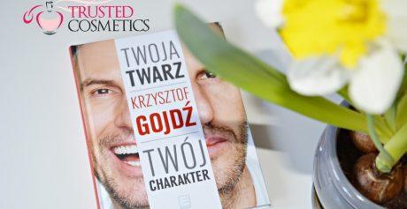 """Recenzja książki """"Twoja twarz Twój charakter"""" – Krzysztof Gojdź"""