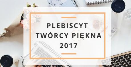 Rusza 4 edycja prestiżowego Plebiscytu Twórcy Piękna 2017