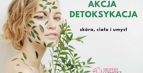 Akcja detoksykacja — skóra, ciało i umysł
