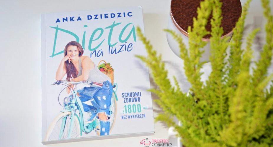 """Recenzja książki pt. """"Dieta na luzie"""" Anki Dziedzic"""